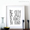 Be Silly, Be Honest, Be Kind Quote Digital Canvas Print