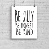 Be Silly, Be Honest, Be Kind Quote Wall Art
