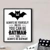 Always Be Yourself Batman Cartoon Quote Print