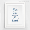 You Are So Loved Navy Blue Arrow Quote Wall Print