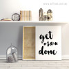 Black and White Get Done Words and Symbols Canvas Print