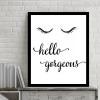 New Hello Gorgeous Words, Eyes Black and White Digital Print