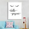 New Hello Gorgeous Words, Eyes Black and White Print