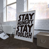 Stay Hungry Stay Foolish Quote Black and White Art
