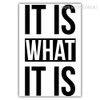 It Is What It Is Text Black and White Art