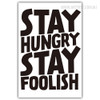 Stay Hungry Stay Foolish Text Black and White Canvas