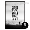 Silence Speaks When Words Can't Life Quote Art (2)