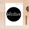 Be Positive Motivational Life Quote Black White Canvas Art