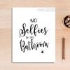No Selfies In The Bathroom Rule Print