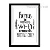 Home is Where Wifi Connects Automatically Black and White Art