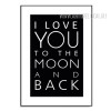 I Love You To The Moon and Back Quote Design Black and White Kids Art