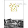 Some Things Take Time Words Design Wall Art