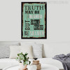 Truth May Be Blamed But Shall Never Be Ashamed Inspirational Canvas Print