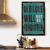 Old Love Will Never Be Forgotten Romantic Quote