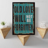 Old Love Will Never Be Forgotten Typography Art Canvas Print
