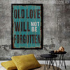 Old Love Will Never Be Forgotten Typography Print
