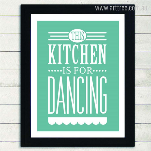 This Kitchen is For Dancing Green Quote Digital Canvas