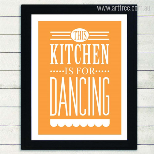 This Kitchen is For Dancing Orange Quote Print