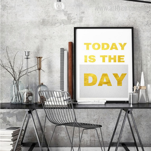 Today is the Day Quote Wall Art