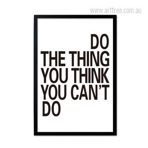 Do The Thing You Think You Can't Do Inspirational Quote