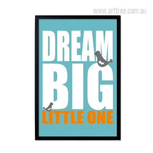 Dream Big Little One Inspirational Quote