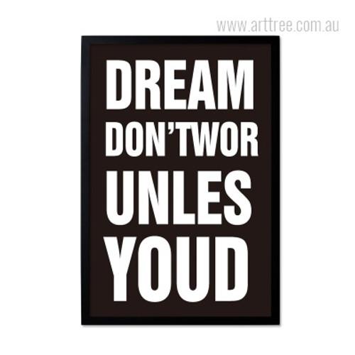 Dream Don'tWor UnLes Youd Motivational Quote Print