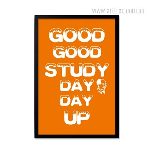 Good Good Study Day Day Up Quote Print