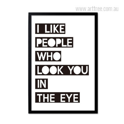 I Like People Who Look You In The Eye Quote Modern Print