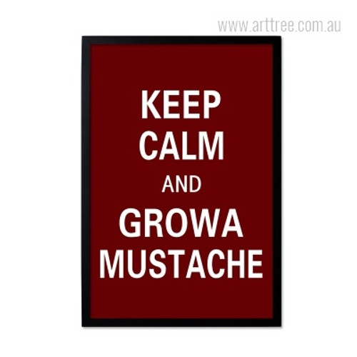 Keep Calm And Grow A Mustache Quote Design