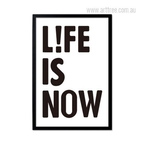 Life Is Now Motivational Quote Minimalist Modern Design