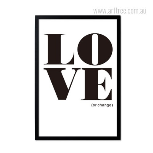 Modern Minimalist Love or Change Quote