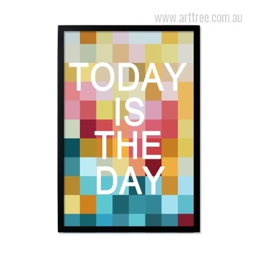Modern Today is the Day Quote