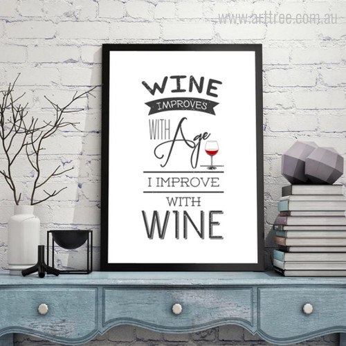Wine Improves with Age I Improve with Wine Quote Home Decoration Print