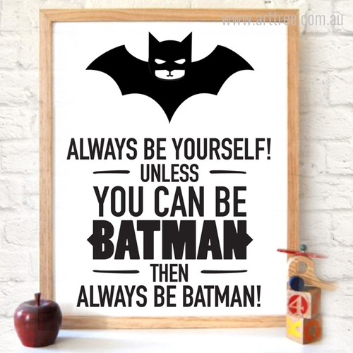 Always Be Yourself Batman Funny Quote Print