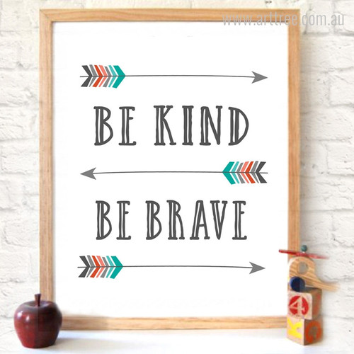 Arrows Be Kind Be Brave Quote Art Print