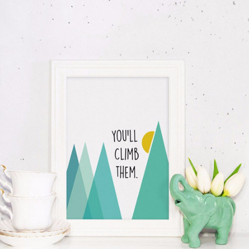 You Will Climb Them Words Mountain Art
