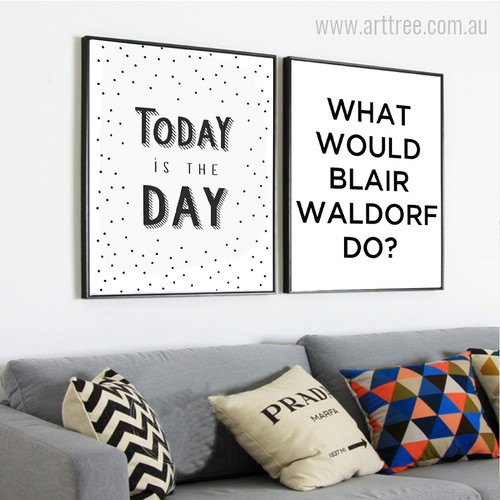 Today is the Day, Would Blair Quote Art Pieces