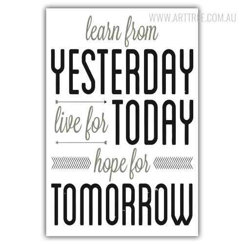 Learn From Yesterday Live For Today Hope For Tomorrow Quote Print