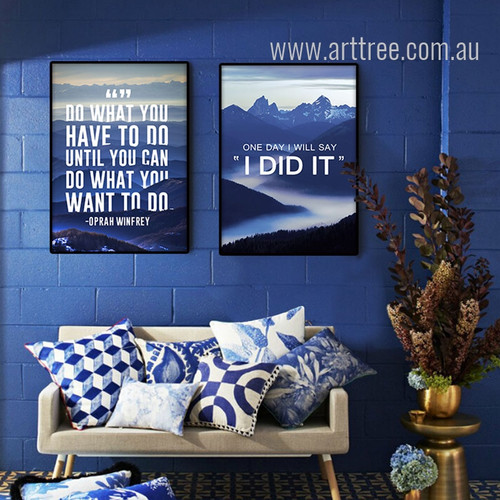 Do What You Have to Do One Day, I will Say I Did It Motivational Quotes