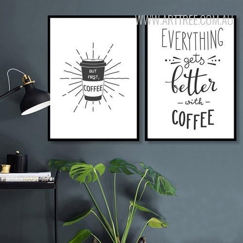 But First Coffee Everything Gets Better With Coffee Quotes Art