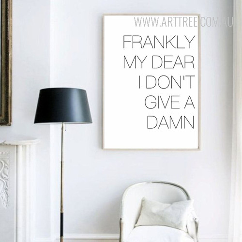 Frankly My Dear I Don't Give A Damn Black and White Quote Print