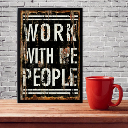Work With Me People Quote Vintage Poster Print