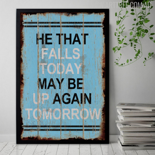 He That Falls Today May Be Up Again Tomorrow Inspirational Quote Digital Print
