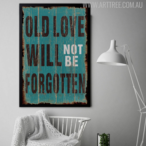 Old Love Will Never Be Forgotten Typography Art Digital Print