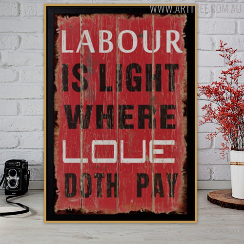 Labour is Light Where Loue Doth Pay Typography Wall Art