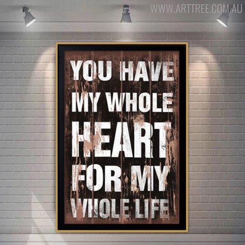You Have My Whole Heart For My Whole Life Romantic Quote Wall Art