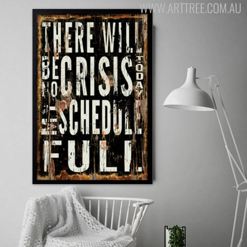 There Will Be No Crisis Today My Schedule Full Quotes and Sayings Print