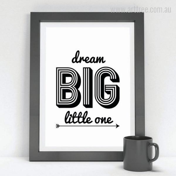 Minimalist Dream Big Little One Quote Design