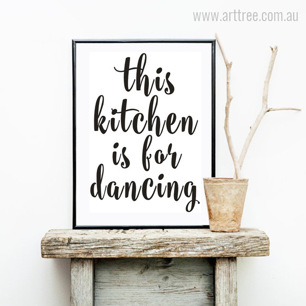 Minimalist This Kitchen is for Dancing Quote Wall Decor