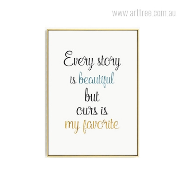 Every Story is Beautiful Love Quote Digital Print
